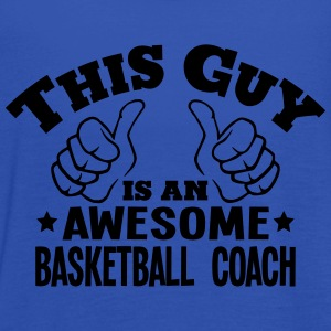 this guy is an awesome basketball coach - Women's Tank Top by Bella