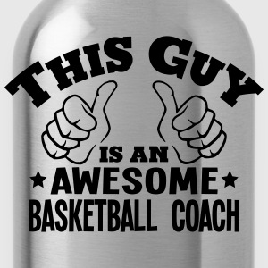 this guy is an awesome basketball coach - Water Bottle