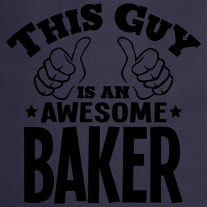this guy is an awesome baker - Cooking Apron