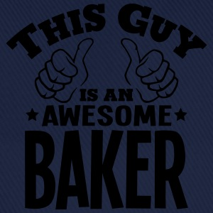 this guy is an awesome baker - Baseball Cap