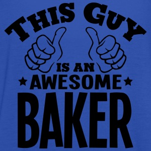 this guy is an awesome baker - Women's Tank Top by Bella