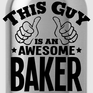 this guy is an awesome baker - Water Bottle