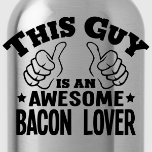 this guy is an awesome bacon lover - Water Bottle