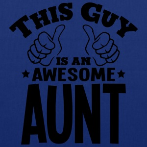 this guy is an awesome aunt - Tote Bag