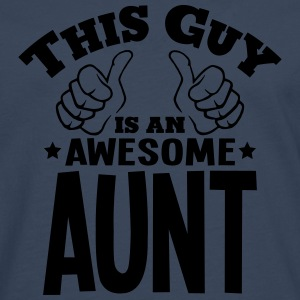 this guy is an awesome aunt - Men's Premium Longsleeve Shirt
