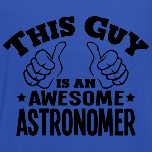 this guy is an awesome astronomer - Women's Tank Top by Bella