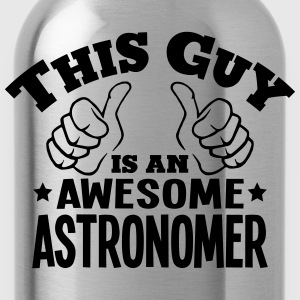 this guy is an awesome astronomer - Water Bottle