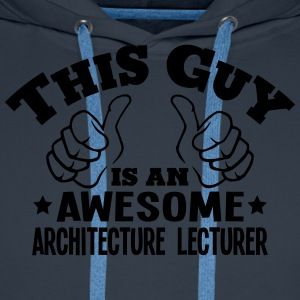 this guy is an awesome architecture lect - Men's Premium Hoodie