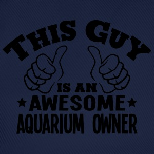 this guy is an awesome aquarium owner - Baseball Cap