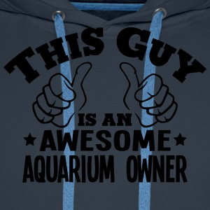 this guy is an awesome aquarium owner - Men's Premium Hoodie