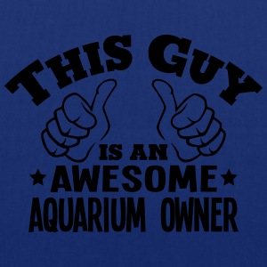 this guy is an awesome aquarium owner - Tote Bag