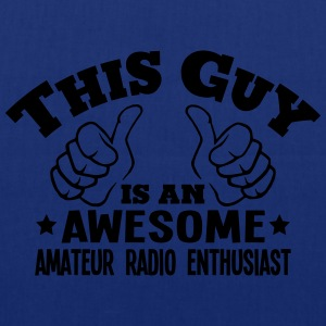 this guy is an awesome amateur radio ent - Tote Bag