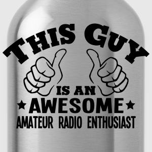 this guy is an awesome amateur radio ent - Water Bottle