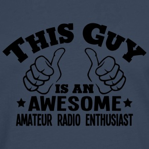 this guy is an awesome amateur radio ent - Men's Premium Longsleeve Shirt