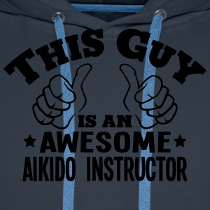 this guy is an awesome aikido instructor - Men's Premium Hoodie