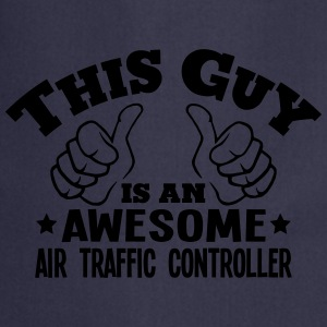 this guy is an awesome air traffic contr - Cooking Apron