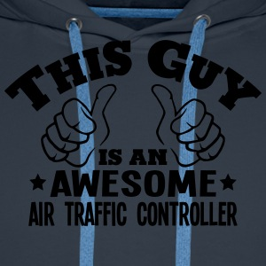 this guy is an awesome air traffic contr - Men's Premium Hoodie