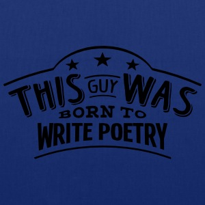 this guy was born to write poetry - Tote Bag
