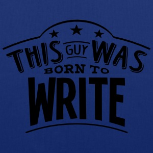 this guy was born to write - Tote Bag