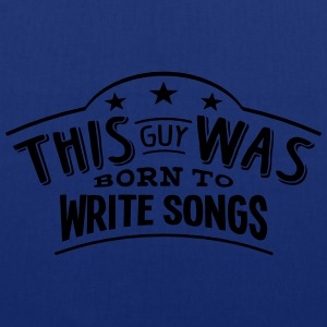 this guy was born to write songs - Tote Bag