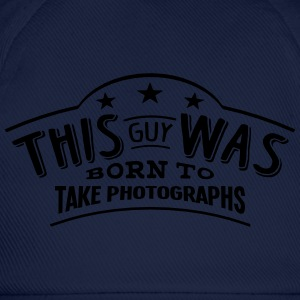 this guy was born to take photographs - Baseball Cap