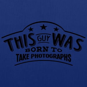 this guy was born to take photographs - Tote Bag