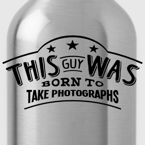 this guy was born to take photographs - Water Bottle