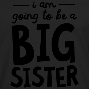 I Am going To Be A Big Sister Tee shirts - T-shirt manches longues Premium Homme