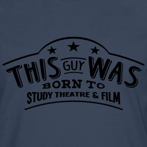 this guy was born to study theatre  film - T-shirt manches longues Premium Homme