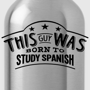 this guy was born to study spanish - Water Bottle