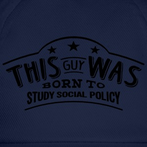 this guy was born to study social policy - Baseball Cap