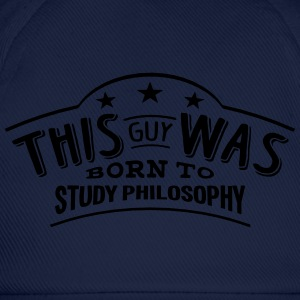 this guy was born to study philosophy - Baseball Cap