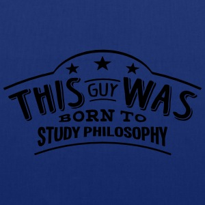 this guy was born to study philosophy - Tote Bag