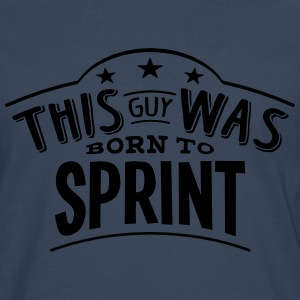 this guy was born to sprint - T-shirt manches longues Premium Homme