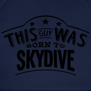 this guy was born to skydive - Casquette classique
