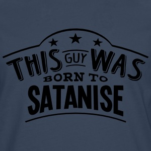 this guy was born to satanise - Men's Premium Longsleeve Shirt