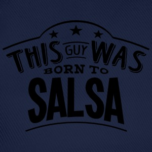 this guy was born to salsa - Baseball Cap