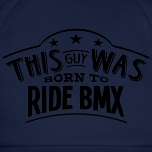 this guy was born to ride bmx - Casquette classique