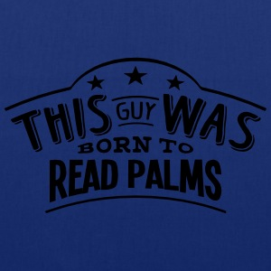 this guy was born to read palms - Tote Bag