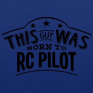 this guy was born to rc pilot - Tote Bag