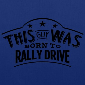 this guy was born to rally drive - Tote Bag