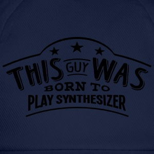this guy was born to play synthesizer - Baseball Cap