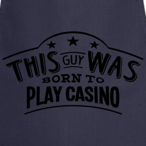 this guy was born to play casino - Tablier de cuisine