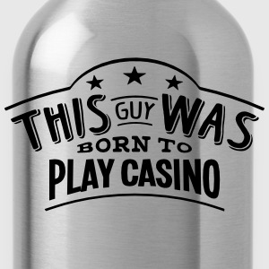 this guy was born to play casino - Water Bottle