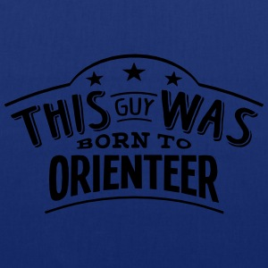 this guy was born to orienteer - Tote Bag
