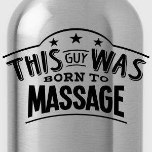 this guy was born to massage - Gourde