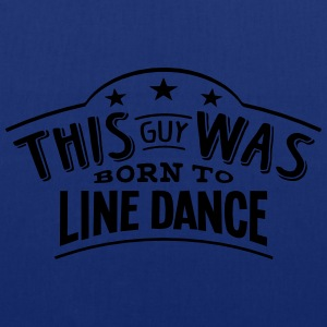 this guy was born to line dance - Tote Bag