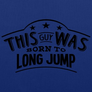 this guy was born to long jump - Tote Bag