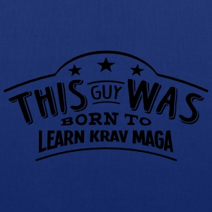 this guy was born to learn krav maga - Tote Bag