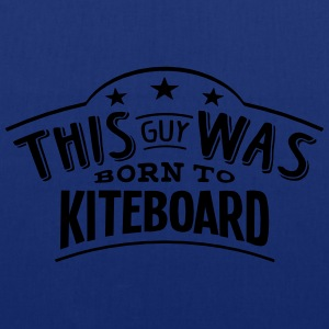 this guy was born to kiteboard - Tote Bag